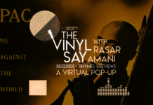 The Vinyl Say with Rasar Amani Returns with a Virtual Pop Up Commemorating the Anniversary of Tupac Shakur's Death
